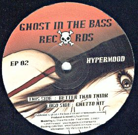GITB EP 02 - GHOST IN THE BASS Records - HYPERMOOD - Better Than Think / Ghetto Hit